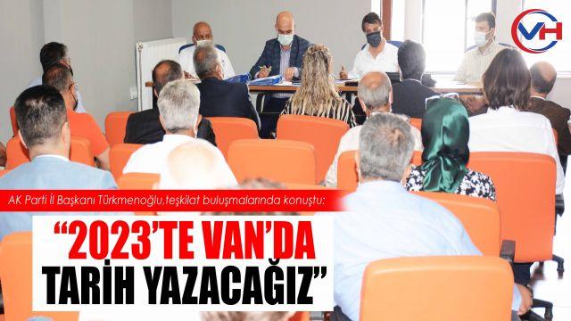 AK Parti Van İl Başkanı Türkmenoğlu, 3 merkez ilçe teşkilatıyla buluştu! Önemli mesajlar verdi