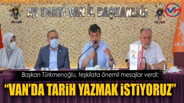 İl Başkanı Türkmenoğlu AK Parti Teşkilatına önemli mesaj verdi