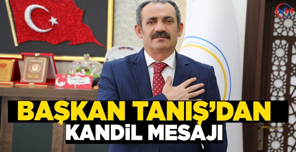 Gürpınar Belediye Başkanı Hayrullah Tanış'tan mevlid kandili mesajı