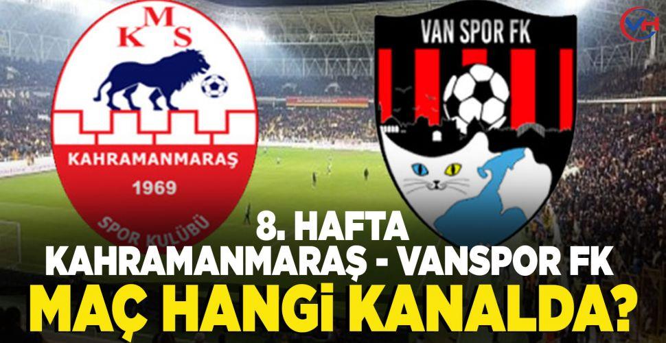 Kahramanmaraşspor- Vanspor maçı ne zaman? Hangi kanalda, saat kaçta?