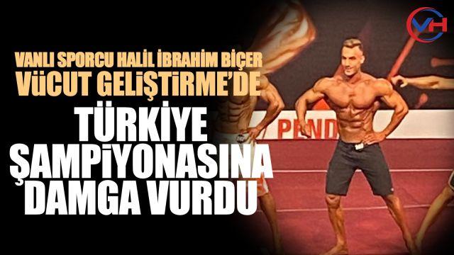 Vanlı Halil İbrahim Biçer, vücut geliştirmede Türkiye ikincisi oldu!