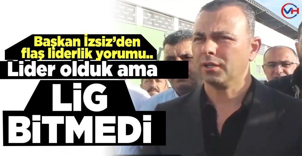 Vanspor Başkanı Seyithan İzsiz'den flaş liderlik yorumu!