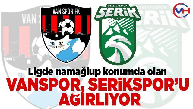 Vanspor FK, Serikspor'u konuk ediyor