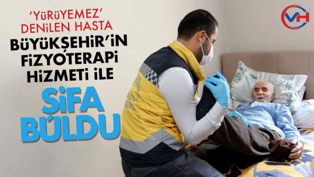 'Yürüyemez Denilen Hasta Büyükşehir'in Fizyoterapi Hizmeti ile Şifa Buldu
