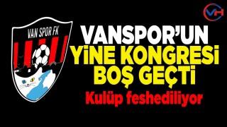 Vanspor FK'ya aday çıkmazsa kapanacak!