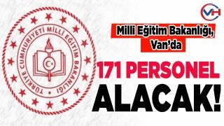 Milli Eğitim Bakanlığı, Van'da 171 personel alacak!